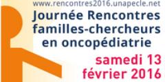 13 fév. Journée rencontres familles-chercheurs en oncopédiatrie