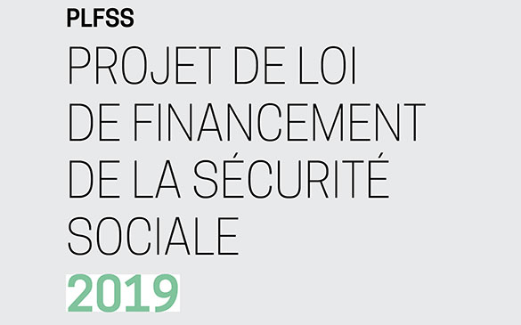 PLFSS 2019 - Projet de loi de financement de la Sécurité sociale