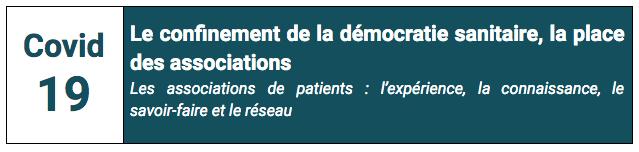 COVID19 - Le confinement de la démocratie sanitaire, la place des associations